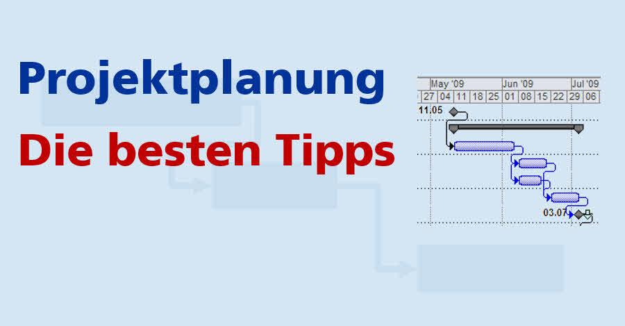 Projektplanung - die besten Tipps