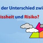 Der Unterschied zwischen Ungewissheit und Risiko