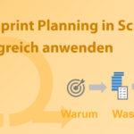 Das Sprint Planning in Scrum erfolgreich anwenden - Scrum Guide 2020
