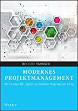 Modernes Projektmanagement Mit traditionellem, agilem und hybridem Vorgehen zum Erfolg