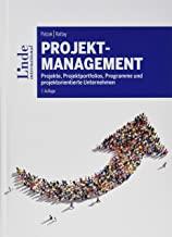 Projektmanagement: Projekte, Projektportfolios, Programme und projektorientierte Unternehmen (Linde Lehrbuch), Patzak